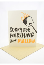 Sorry For Harshing Your Mallow Greeting Card