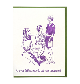 Ready to Get Your Krunk On? Greeting Card