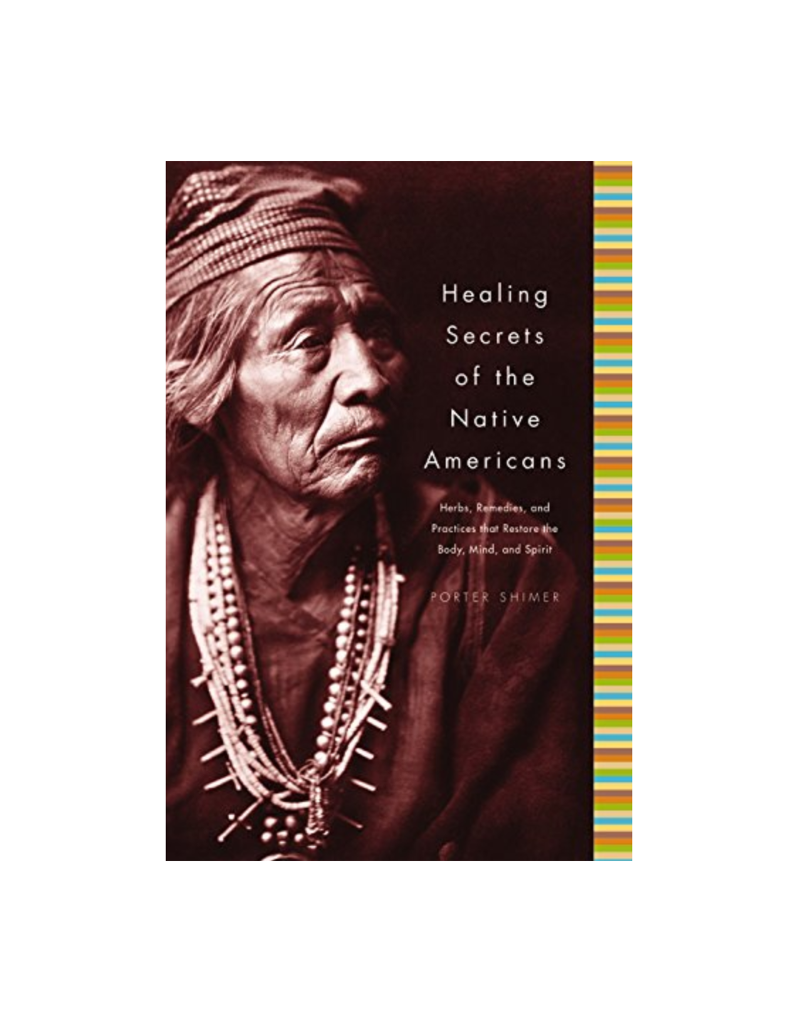 The Healing Secrets of the Native Americans