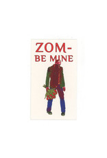 Zom-Be Mine Valentine Mini Card