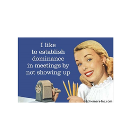 Establish Dominance In Meetings Magnet
