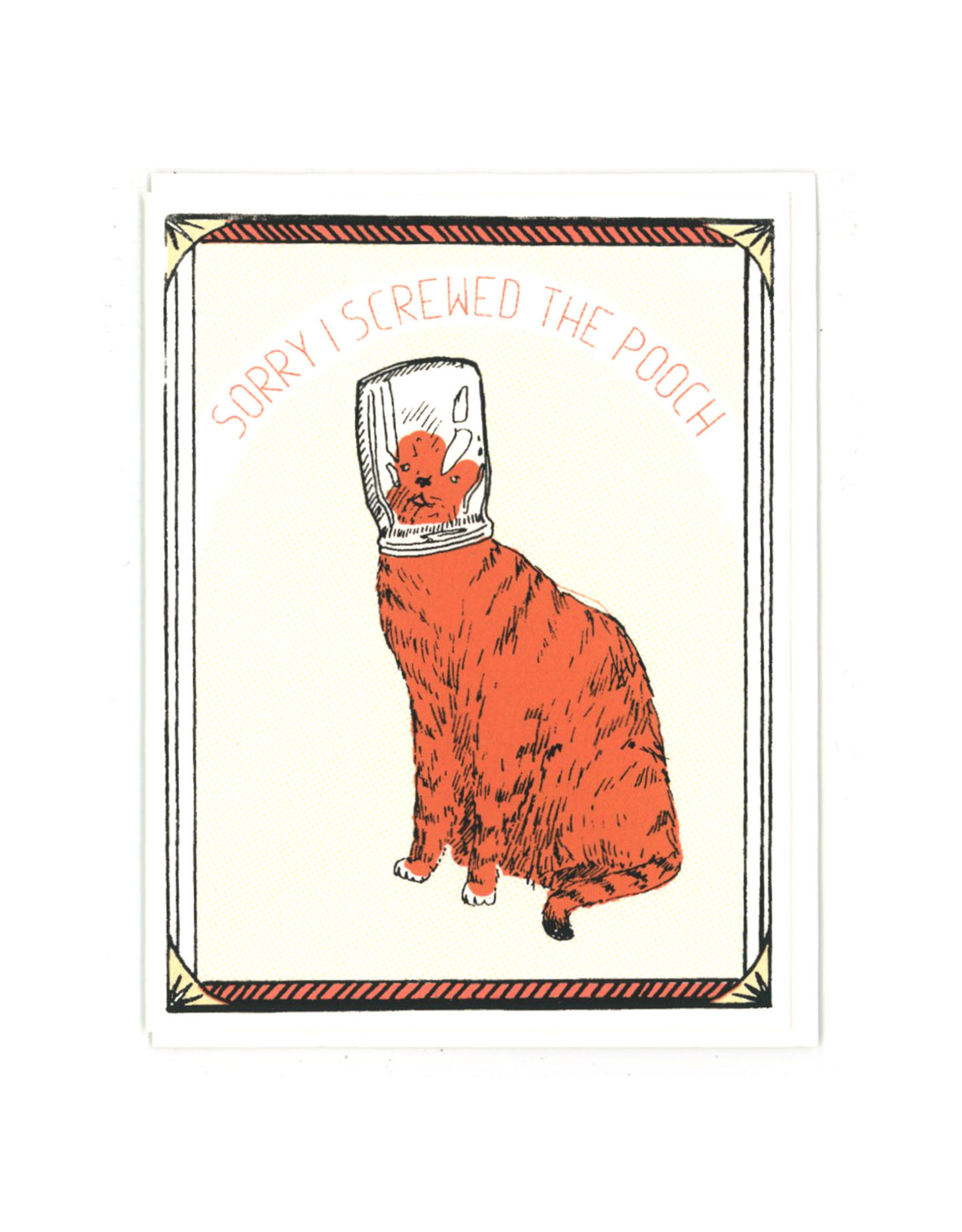 Sorry I Screwed the Pooch Cat Greeting Card