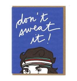 Don't Sweat It! Greeting Card