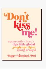 Don't Kiss Me Greeting Card