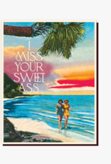 I Miss Your Sweet Ass Greeting Card