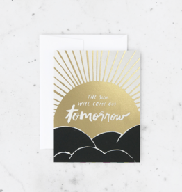 The Sun Will Come Out Tomorrow Greeting Card