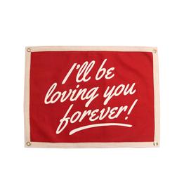 I'll Be Loving You Forever Camp Flag