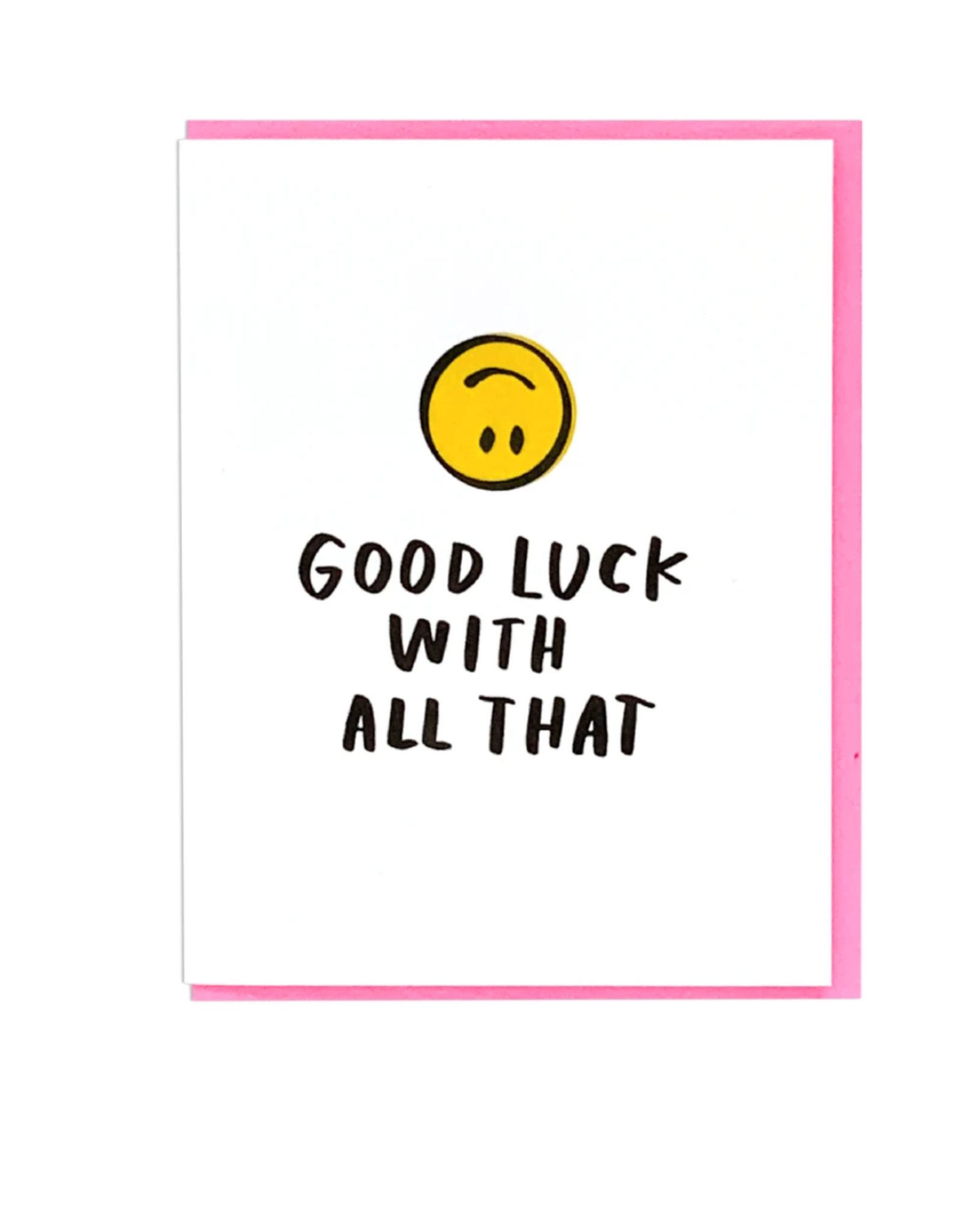 Good Luck With All That Greeting Card