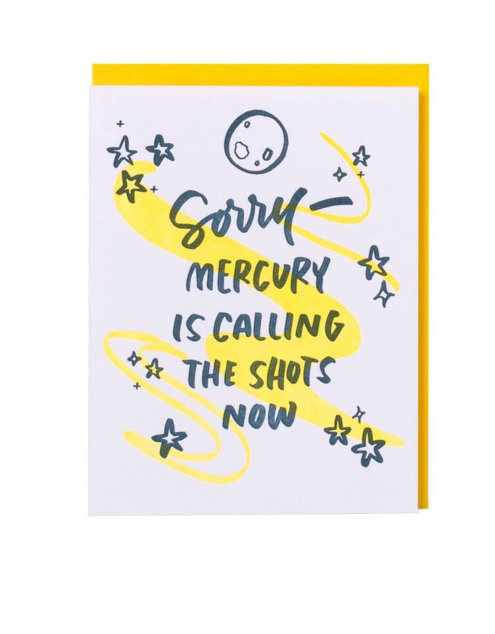 Sorry Mercury Is Calling The Shots Greeting Card