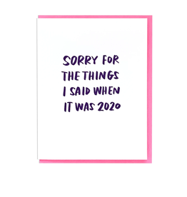 Sorry For The Things I Said 2020 Greeting Card