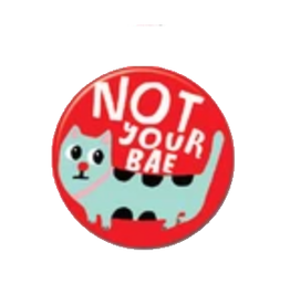 Not Your Bae Cat Button