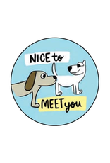 Nice to Meet You Dog Butts Button