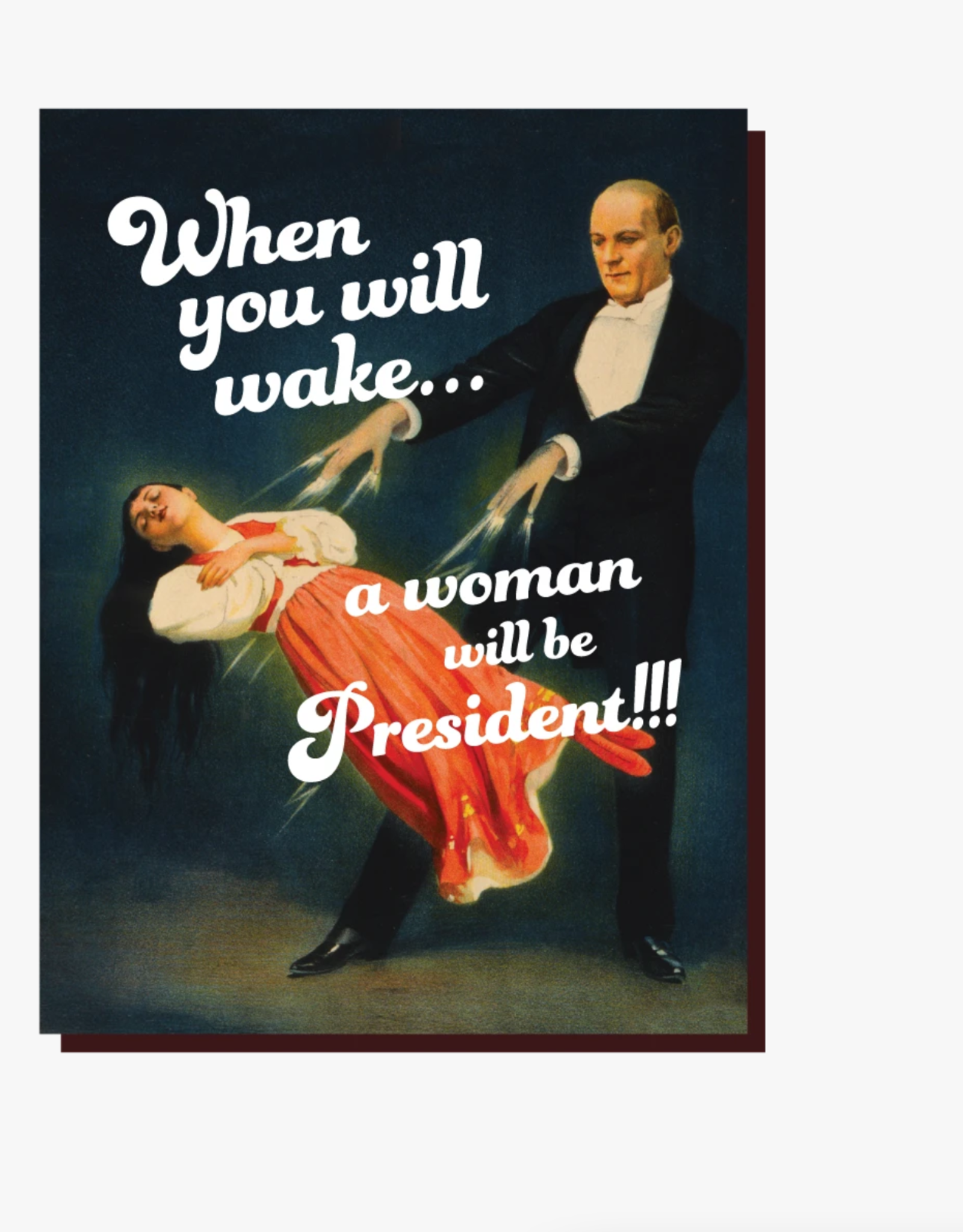 A Woman Will Be President Greeting Card