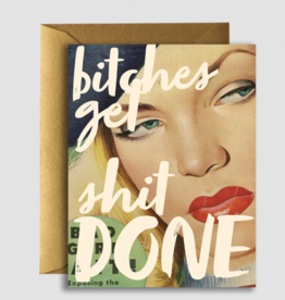 Bitches Get Shit Done Greeting Card