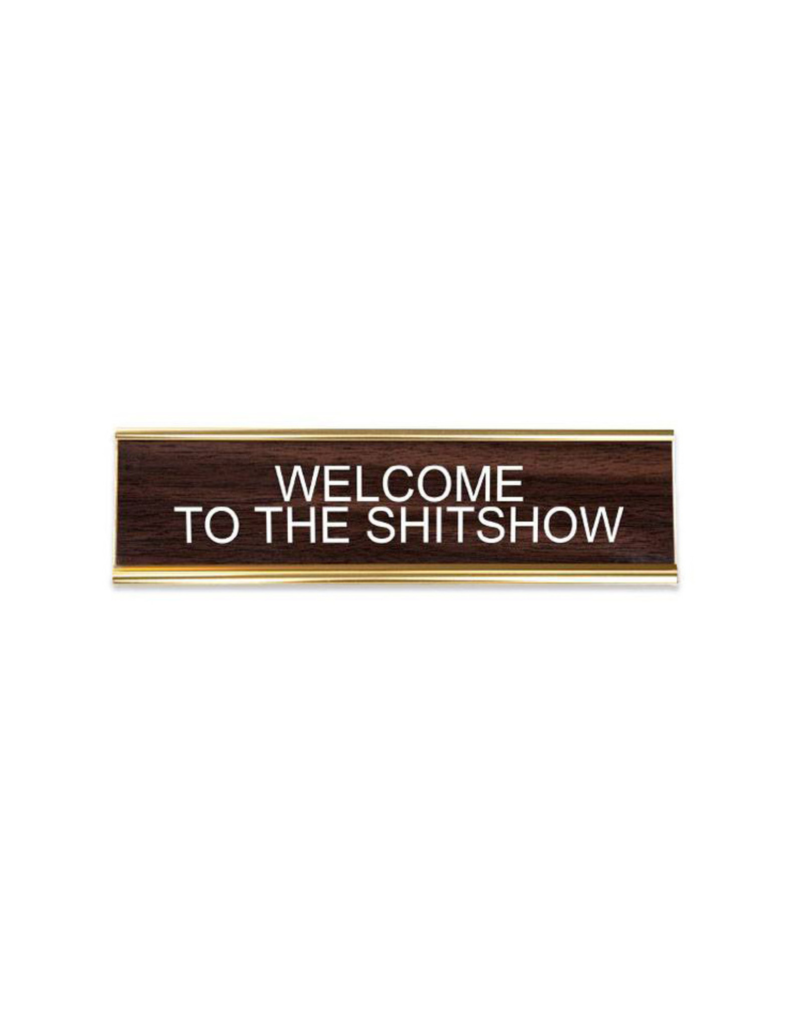 Welcome To The Shitshow Office Sign