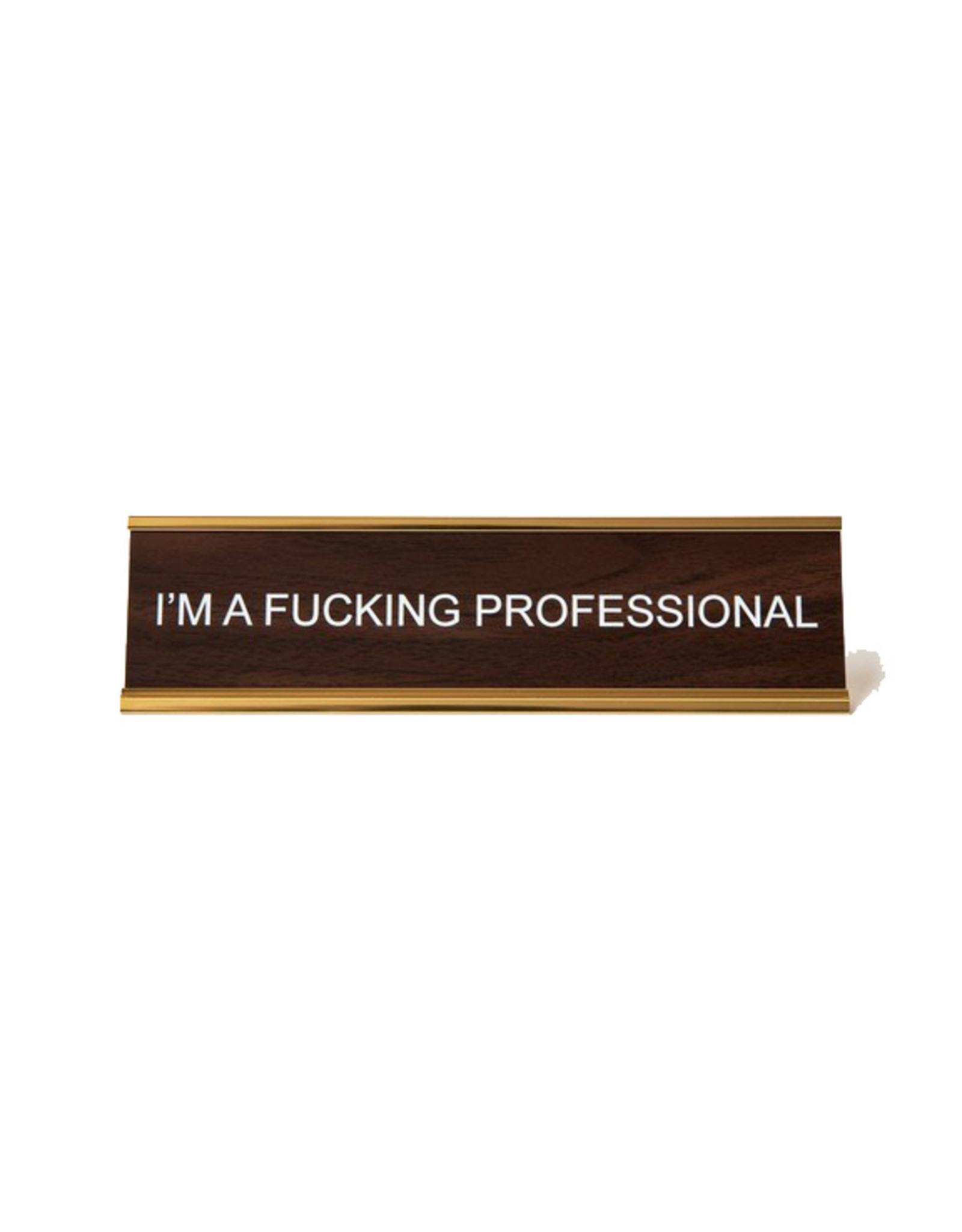 I'm a Fucking Professional Office Sign