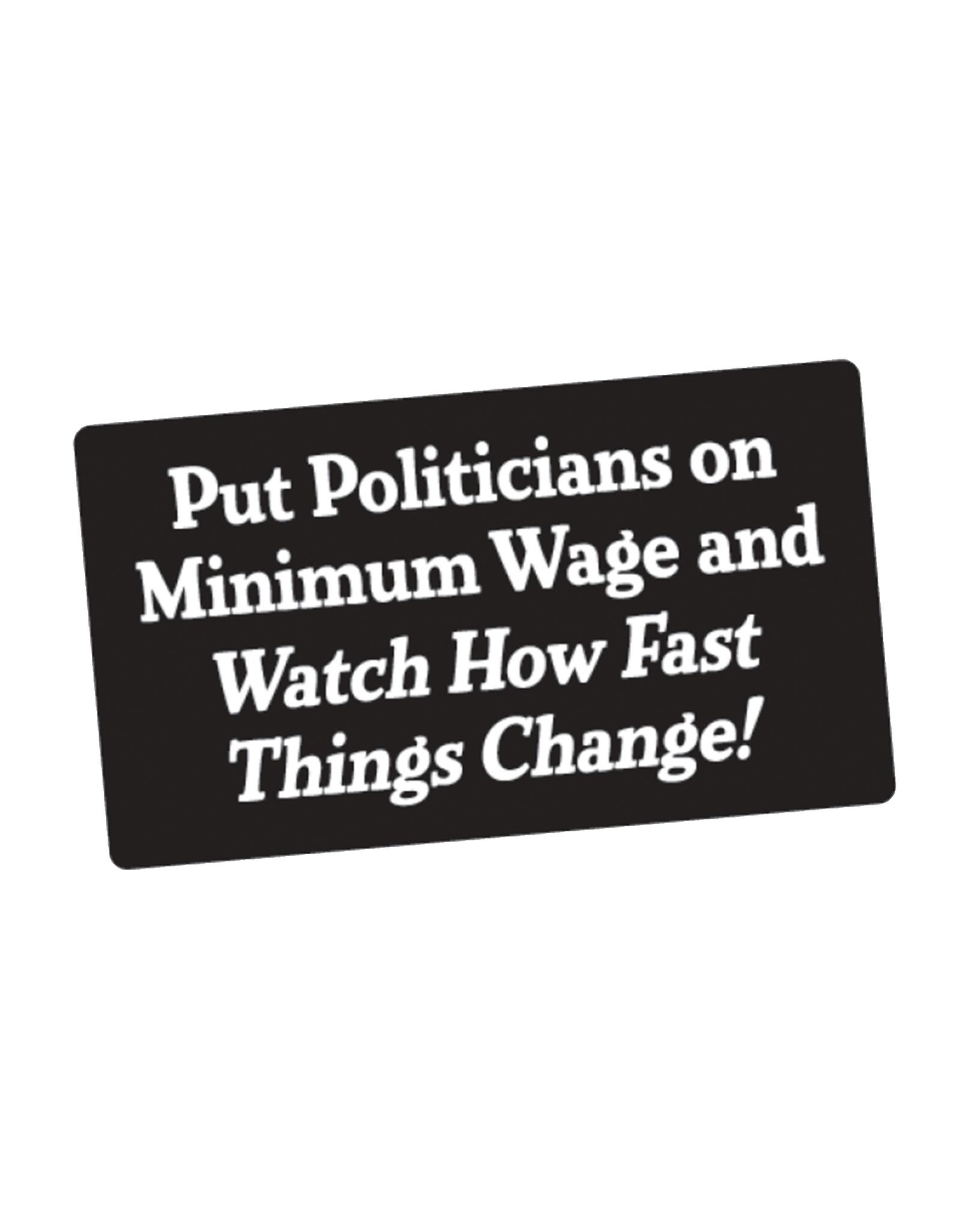 Put Politicians on Minimum Wage Bumper Sticker