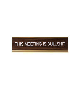 This Meeting Is Bullshit Office Sign