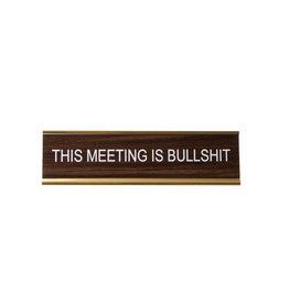 This Meeting Is Bullshit Office Sign