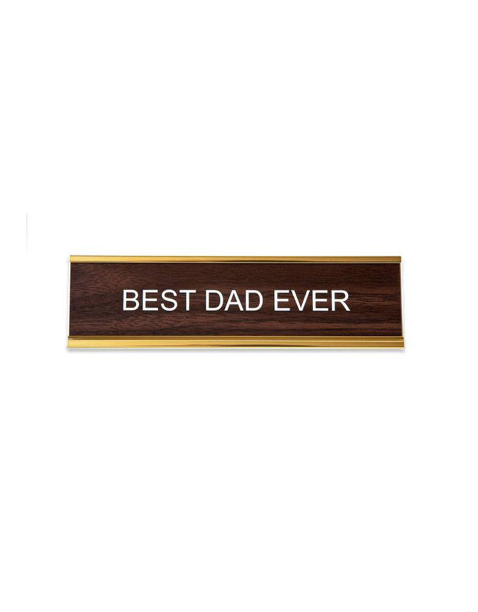 Best Dad Ever Office Sign