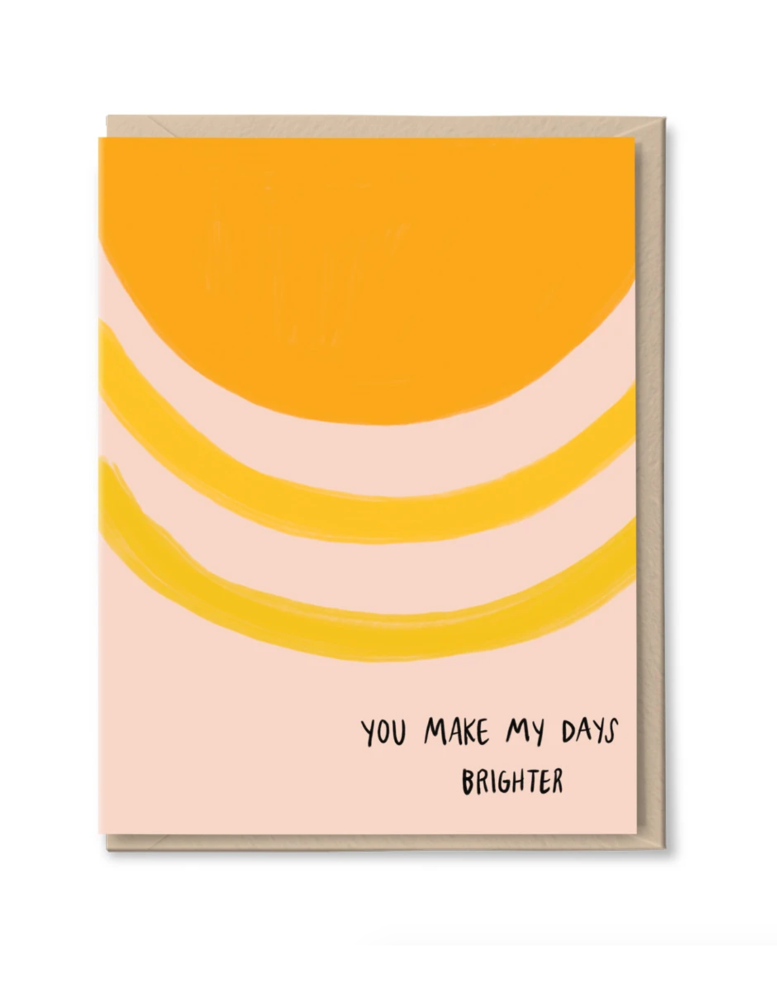 You Make My Days Brighter Greeting Card