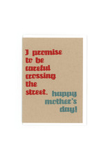 Promise To Be Careful Crossing The Street Mother's Day Greeting Card