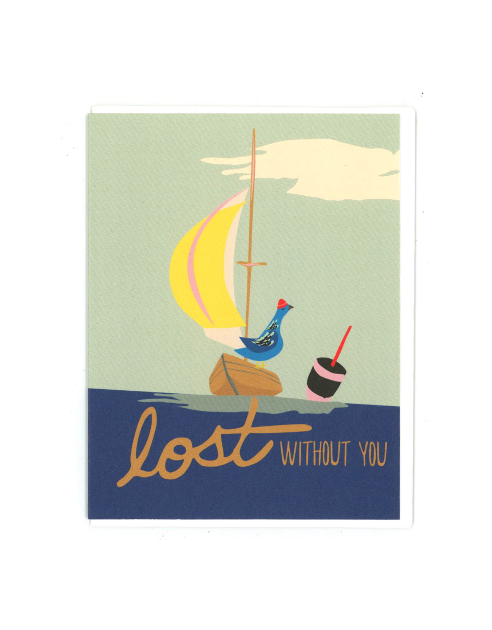 Lost Without You Boat Greeting Card