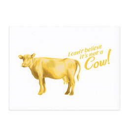 I Can't Believe It's Not A Cow Butter Print