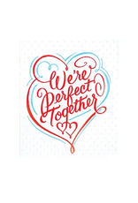 We're Perfect Together Greeting Card
