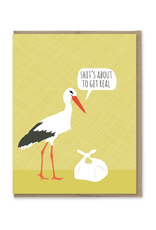 Shit's About To Get Real Stork Greeting Card