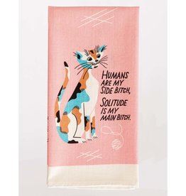 Humans Are My Side Bitch Dish Towel