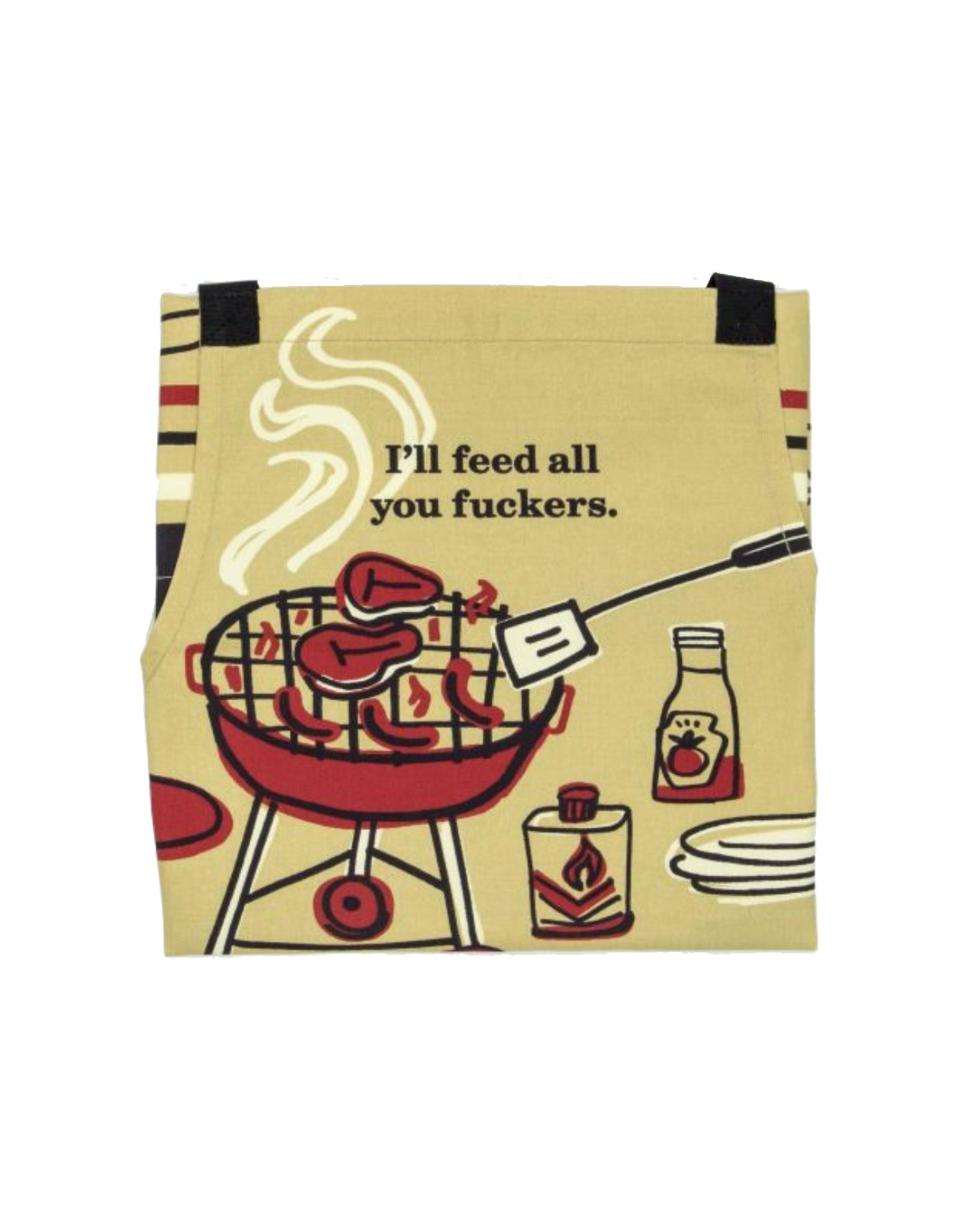Feed You Fuckers Apron