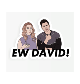 Ew David (Schitt's Creek) Sticker