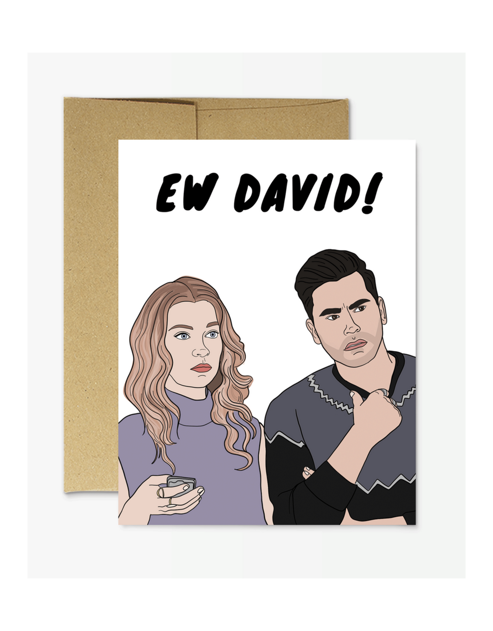 Ew David (Schitt's Creek) Greeting Card