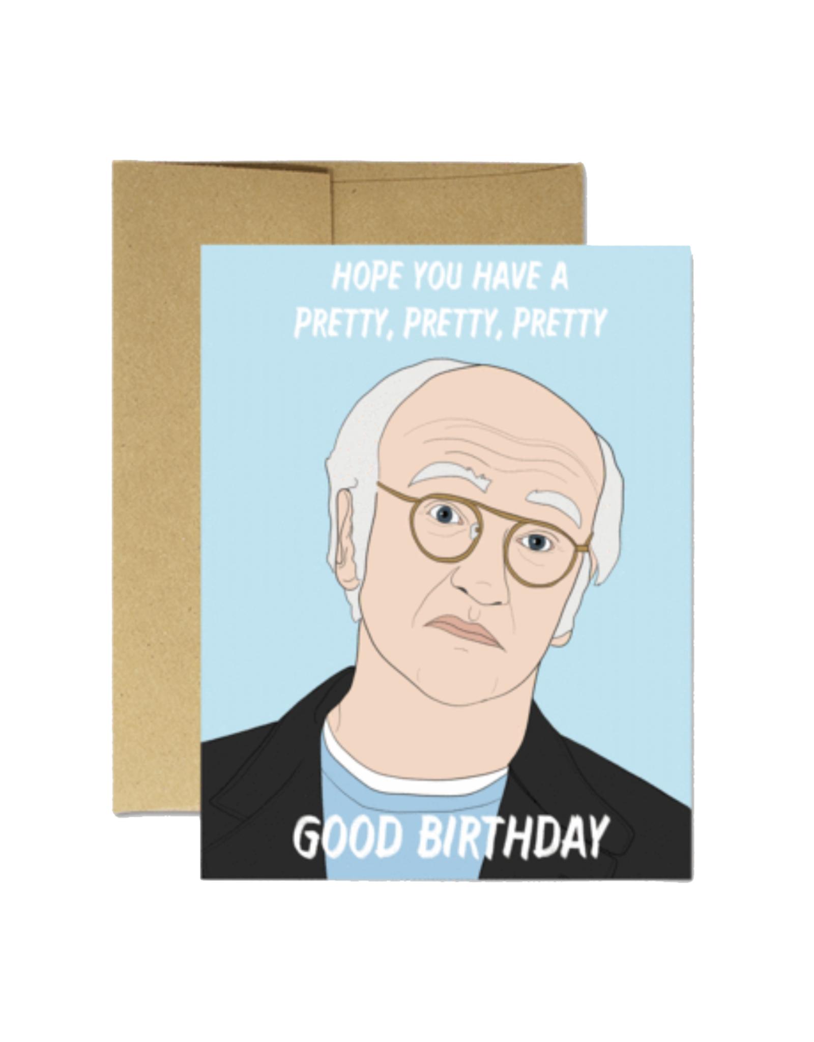 Pretty Good Birthday (Larry David) Greeting Card