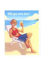 Wish You Were Here! (Obama) Greeting Card