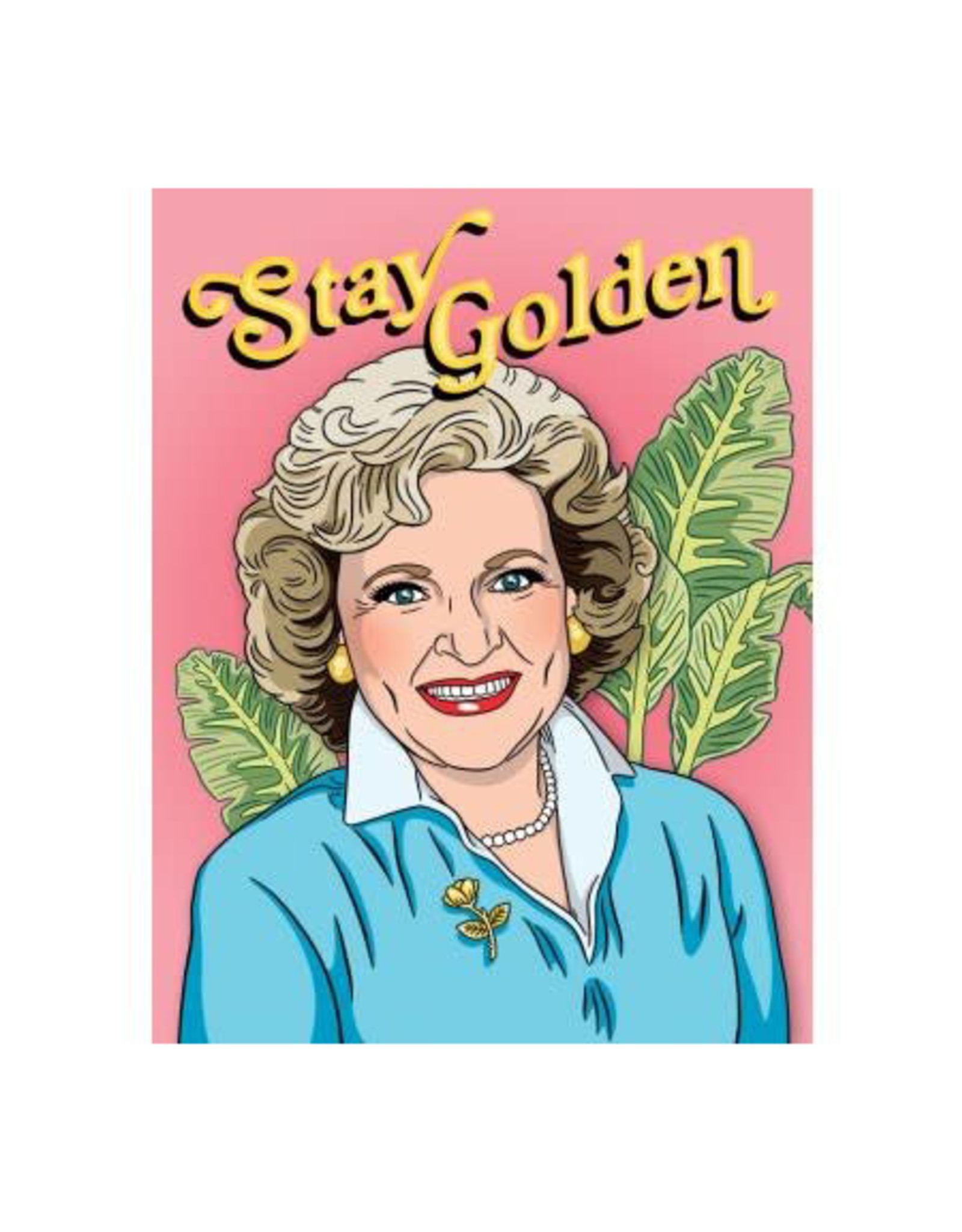 Stay Golden Betty White Greeting Card