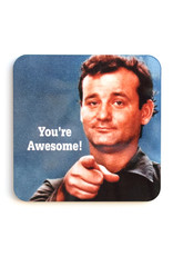 """Bill Murray """"You're Awesome"""" Coaster"""