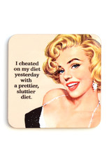 Cheated with a Sluttier Diet Coaster