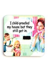 I Childproofed My House Coaster