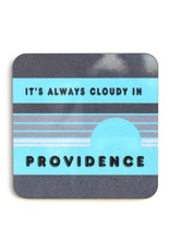 It's Always Cloudy in Providence Coaster