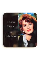 I Know, I Know, I'm Fabulous Coaster