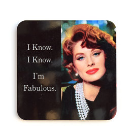 I Know, I Know, I'm Fabulous Coaster