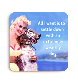 Settle Down with a Wealthy Dog Coaster