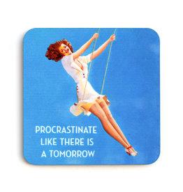 Procrastinate Like There is a Tomorrow Coaster