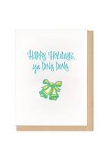 Happy Holidays, Ya Ding Dong Greeting Card
