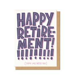 Happy Retirement! (Take Me With You) Greeting Card
