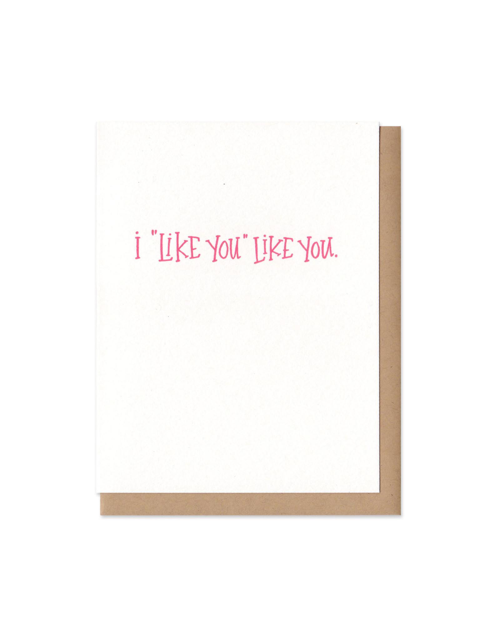 """I """"Like You"""" Like You Greeting Card"""