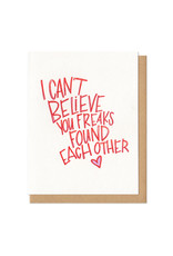 I Can't Believe You Two Freaks Found Each Other Greeting Card