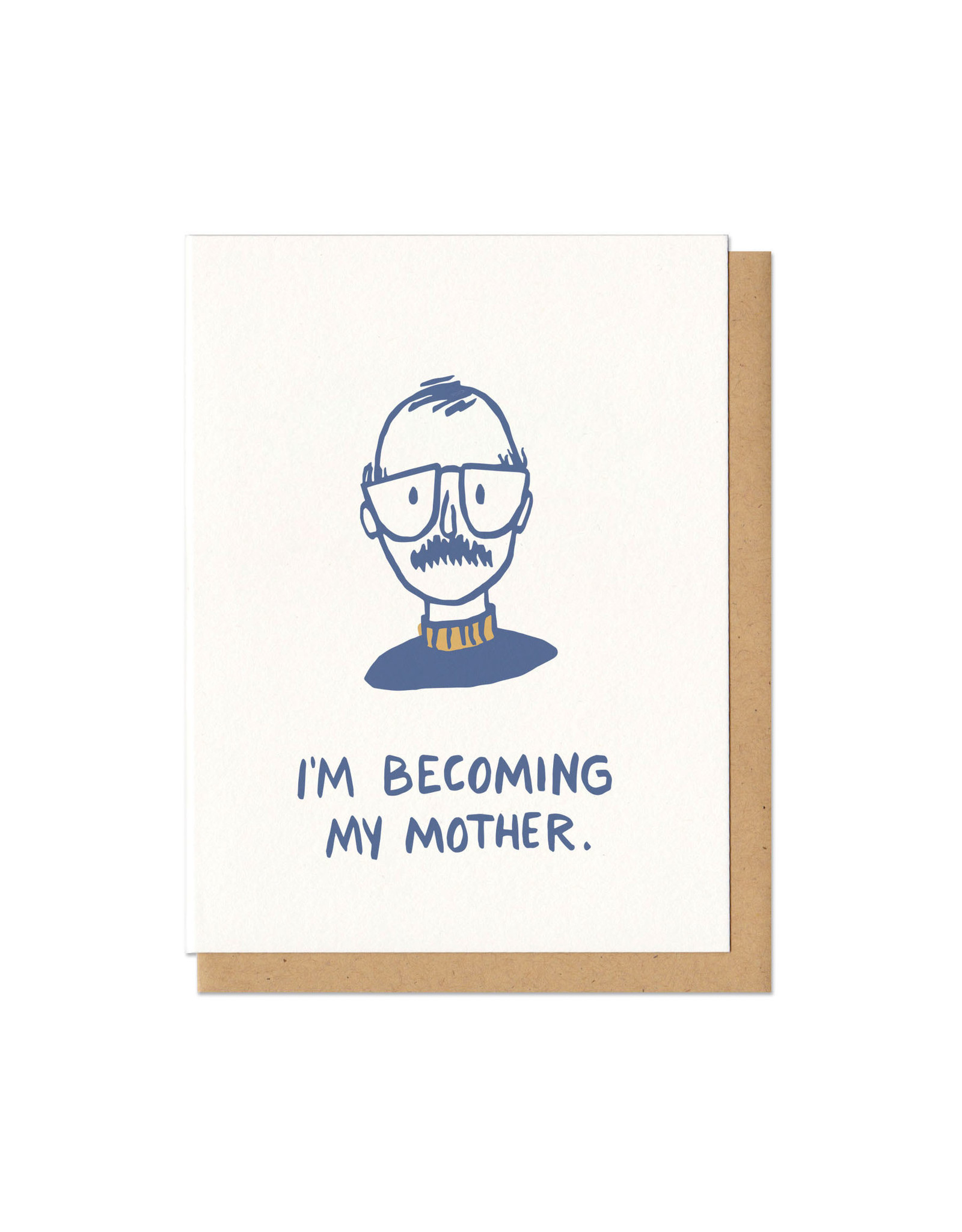 I'm Becoming My Mother 'Stache Greeting Card